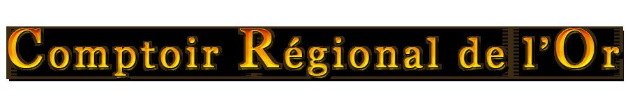 Comptoir Régional de l'Or